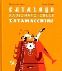 Copertina CATALOGO RAGIONATO DELLE... n. - CATALOGO RAGIONATO DELLE PATAMACCHINE, LAVIERI