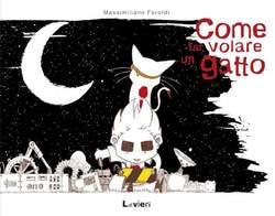 Copertina COME FAR VOLARE UN GATTO Rist. n. - COME FAR VOLARE UN GATTO - II Edizione, LAVIERI