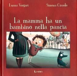 Copertina MAMMA HA UN BAMBINO...Nuova Ed n. - LA MAMMA HA UN BAMBINO NELLA PANCIA - Nuova Ediz., LAVIERI