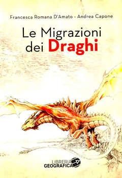 Copertina MIGRAZIONI DEI DRAGHI n. - LE MIGRAZIONI DEI DRAGHI, LIBRERIA GEOGRAFICA