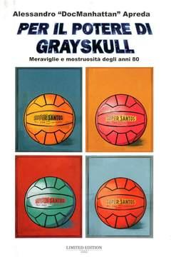 Copertina PER IL POTERE DI GRAYSKULL n. - PER IL POTERE DI GRAYSKULL, LIMITED EDITION BOOKS