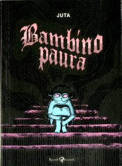 Copertina BAMBINO PAURA n. - BAMBINO PAURA, LIZARD RIZZOLI