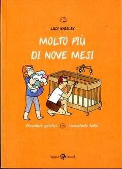 Copertina MOLTO PIU' DI NOVE MESI n. - DIVENTARE GENITORI (NONOSTANTE TUTTO), LIZARD RIZZOLI