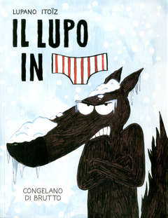 Copertina LUPO IN MUTANDA n.2 - CONGELANDO DI BRUTTO, LOGOS