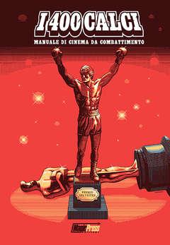 Copertina 400 CALCI n. - I 400 CALCI: MANUALE DI CINEMA DI COMBATTIMENTO, MAGIC PRESS