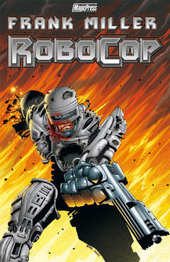 Copertina FRANK MILLER ROBOCOP n.1 - FRANK MILLER ROBOCOP VOL.1, MAGIC PRESS