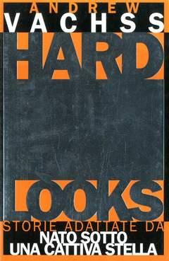 Copertina HARD LOOKS n.0 - STORIE ADATTATE DA NATO SOTTO UNA CATTIVA STELLA, MAGIC PRESS