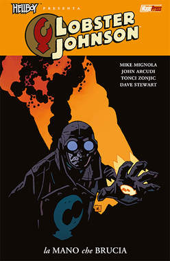 Copertina HELLBOY PRESENTA: LOBSTER JOHNSON n.2 - LOBSTER JOHNSON VOL.2: LA MANO CHE BRUCIA, MAGIC PRESS