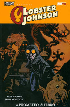 Copertina HELLBOY PRESENTA: LOBSTER JOHNSON n.1 - LOBSTER JOHNSON VOL.1: IL PROMETEO DI FERRO, MAGIC PRESS
