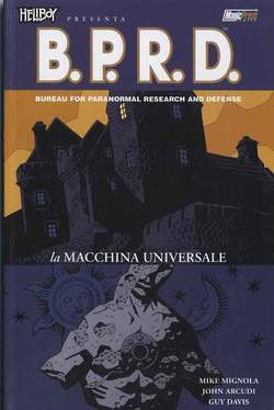 Copertina HELLBOY PRESENTA B.P.R.D. Rist n.6 - LA MACCHINA UNIVERSALE, MAGIC PRESS