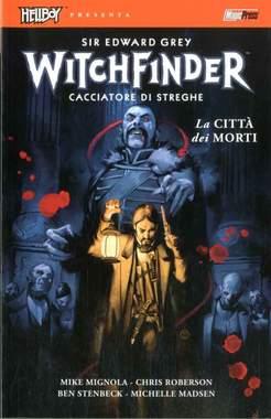 Copertina HELLBOY PRESENTA WITCHFINDER n.4 - LA CITTA' DEI MORTI, MAGIC PRESS