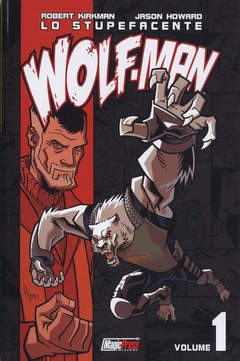 Copertina LO STUPEFACENTE WOLF-MAN n.1 - LO STUPEFACENTE WOLF-MAN VOL.1, MAGIC PRESS