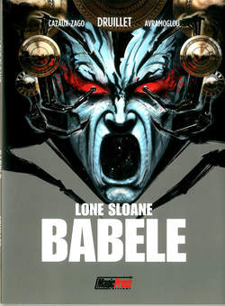 Copertina LONE SLOANE BABELE n. - BABELE, MAGIC PRESS