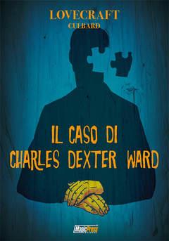 Copertina LOVECRAFT - IL CASO DI CHARLES DEXTER WARD n. - LOVECRAFT - IL CASO DI CHARLES DEXTER WARD, MAGIC PRESS