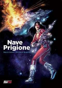 Copertina NAVE PRIGIONE n. - NAVE PRIGIONE, MAGIC PRESS