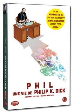 Copertina PHIL K. n. - PHIL K. - UNA VITA DA PHILIP K. DICK, MAGIC PRESS