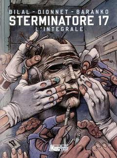 Copertina STERMINATORE 17 L'Integrale n. - STERMINATORE 17 - L'Integrale, MAGIC PRESS