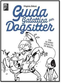 Copertina GUIDA GALATTICA PER DOGSITTER n. - GUIDA GALATTICA PER DOGSITTER, MANFONT