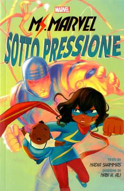 Copertina MS. MARVEL SOTTO PRESSIONE n. - MS. MARVEL: SOTTO PRESSIONE, MARVEL ITALIA
