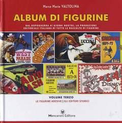 Copertina ALBUM DI FIGURINE n.3 - LE FIGURINE ADESIVE/GLI EDITORI STORICI, MENCARONI EDITORE
