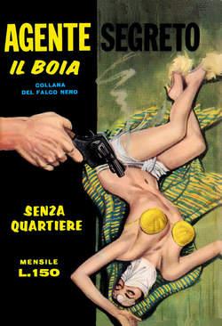 Copertina BOIA AGENTE SEGRETO n.5 - 18/22 - Fine Serie 06 Cod. disegnatore:, MERCURY EDITORIALE