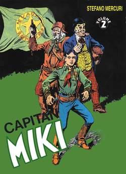 Copertina CAPITAN MIKI n.1 - CAPITAN MIKI ALBI LIBRETTO COLORE 1/30, MERCURY EDITORIALE