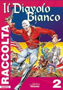 Copertina DIAVOLO BIANCO 2 n. - LA BEFFA raccolta albi dal 1 al 4, MERCURY EDITORIALE