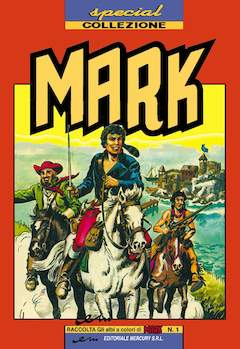 Copertina MARK SPECIAL COLLEZIONE n.1 - SPECIAL COLLEZIONE MARK, MERCURY EDITORIALE