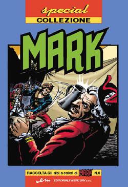 Copertina MARK SPECIAL COLLEZIONE n.6 - SPECIAL COLLEZIONE MARK, MERCURY EDITORIALE