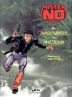 Copertina MISTER NO n.1 - UN AVVENTURIERO IN AMAZZONIA, MERCURY EDITORIALE