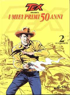 Copertina TEX I MIEI PRIMI 50 ANNI n.2 - TEX MIEI PRIMI 50 ANNI       2, MERCURY EDITORIALE