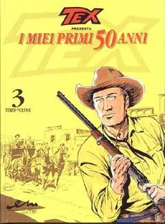 Copertina TEX I MIEI PRIMI 50 ANNI n.3 - TEX MIEI PRIMI 50 ANNI       3, MERCURY EDITORIALE