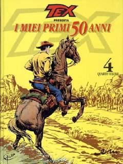 Copertina TEX I MIEI PRIMI 50 ANNI n.4 - TEX MIEI PRIMI 50 ANNI       4, MERCURY EDITORIALE