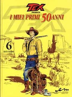 Copertina TEX I MIEI PRIMI 50 ANNI n.6 - TEX MIEI PRIMI 50 ANNI       6, MERCURY EDITORIALE