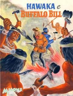 Copertina BUFFALO BILL E HAWAKA n. - BUFFALO BILL E HAWAKA, MILONE EDITORE