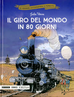 Copertina GRANDE LETTERATURA A FUMETTI n.2 - IL GIRO DEL MONDO IN 80 GIORNI, MONDADORI COMICS