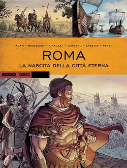 Copertina HISTORICA n.38 - ROMA - LA NASCITA DELLA CITTA' ETERNA, MONDADORI COMICS