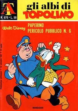 Copertina ALBI DI TOPOLINO n.670 - Paperino pericolo pubblico numero 6, MONDADORI EDITORE