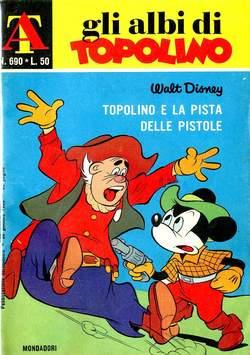 Copertina ALBI DI TOPOLINO n.690 - Topolino e la pista delle pistole, MONDADORI EDITORE