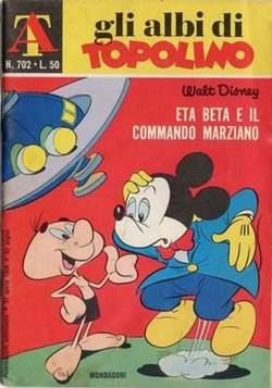 Copertina ALBI DI TOPOLINO n.702 - Eta Beta e il commando marziano, MONDADORI EDITORE