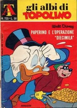 """Copertina ALBI DI TOPOLINO n.725 - Paperino e l'operazione """"Diecimila"""", MONDADORI EDITORE"""