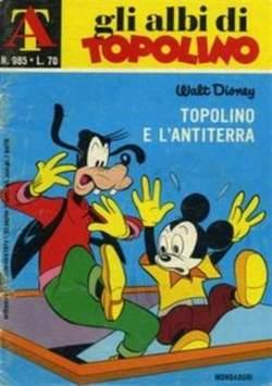 Copertina ALBI DI TOPOLINO n.985 - Topolino e l'antiterra, MONDADORI EDITORE