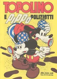 Copertina ALBO D'ORO n.86 - Topolino e Pippo poliziotti, MONDADORI EDITORE