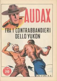 Copertina ALBO D'ORO n.6 - Audax fra i contrabbandieri dello Yukon, MONDADORI EDITORE