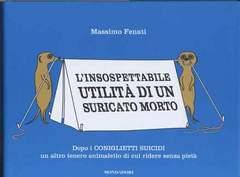 Copertina INSOSPETTABILE UTILITA' DI UN... n. - L'INSOSPETTABILE MORTE DI UN SURICATO MORTO, MONDADORI EDITORE