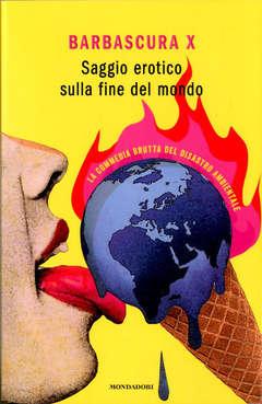 Copertina SAGGIO EROTICO SULLA FINE... n. - SAGGIO EROTICO SULLA FINE DEL MONDO, MONDADORI EDITORE