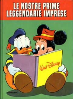Copertina TOPOLINO OMAGGI ABBONATI n.1982 - Le nostre prime leggendarie imprese, MONDADORI EDITORE