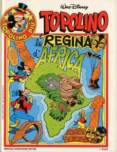 Copertina TOPOLINO PIU' n.6 - TOPOLINO E LA REGINA D'AFRICA, MONDADORI EDITORE