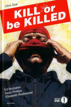Copertina KILL OR BE KILLED n.2 - KILL OR BE KILLED, MONDADORI OSCAR INK