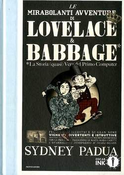 Copertina MIRABOLANTI AVV. DI LOVELACE.. n. - LE MIRABOLANTI AVVENTURE DI LOVELACE E BABBAGE, MONDADORI OSCAR INK